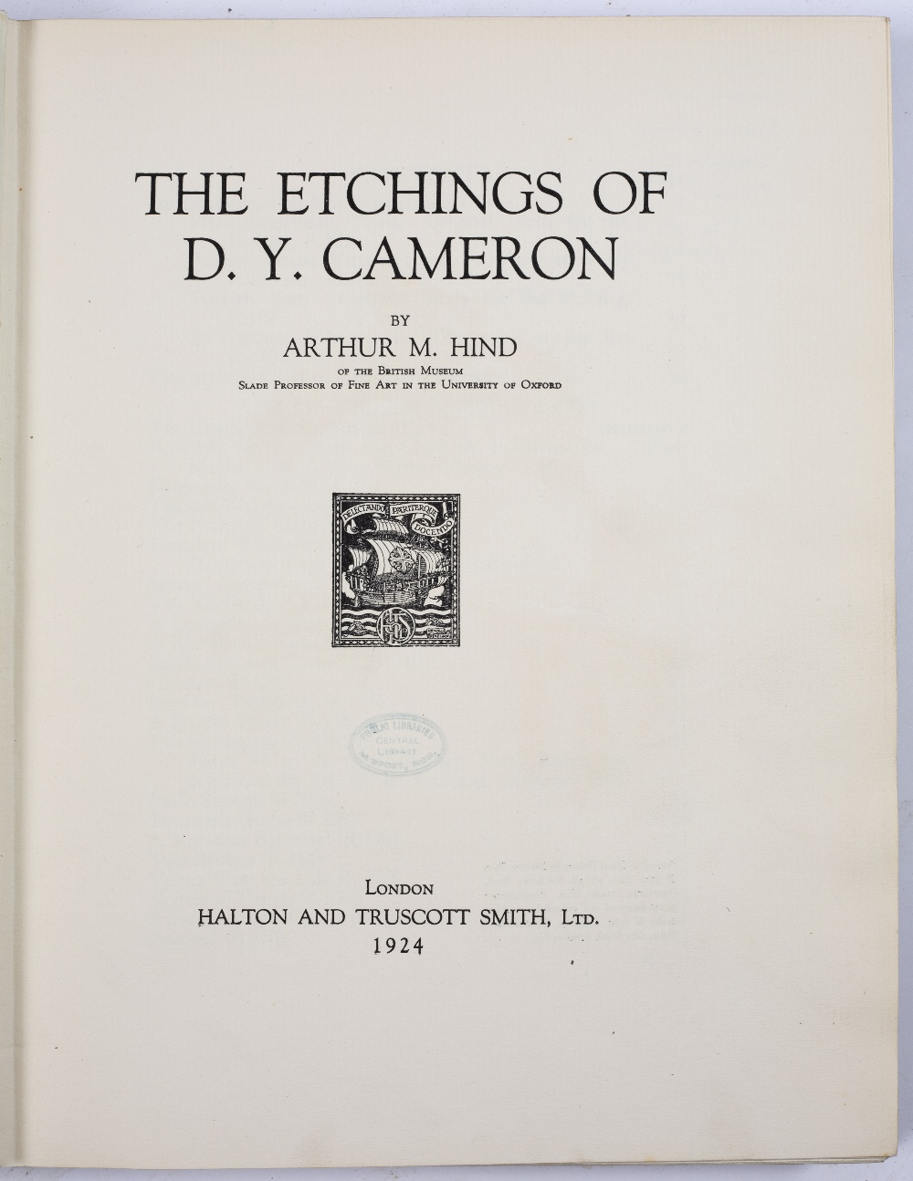 HIND, Arthur M, The Etchings of D.Y. Cameron, Halton & Truscott Smith, London 1924. 4to. Gilt tooled - Image 2 of 5