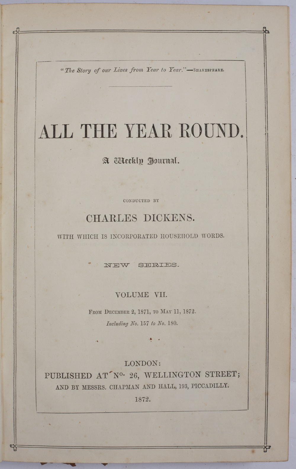 DICKENS, Charles, (Editor) 'All the Year Round' The Story of Our Lives from Year to Year. A Weekly