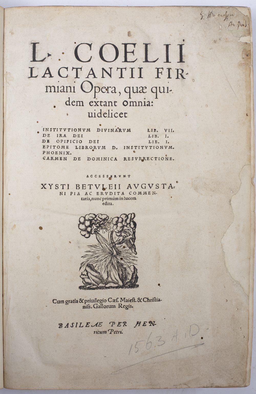 LACTANTIUS (240-320), Early Christian Author Opera, Henricum Petri, Basel (Switzerland), March 1563. - Image 3 of 3
