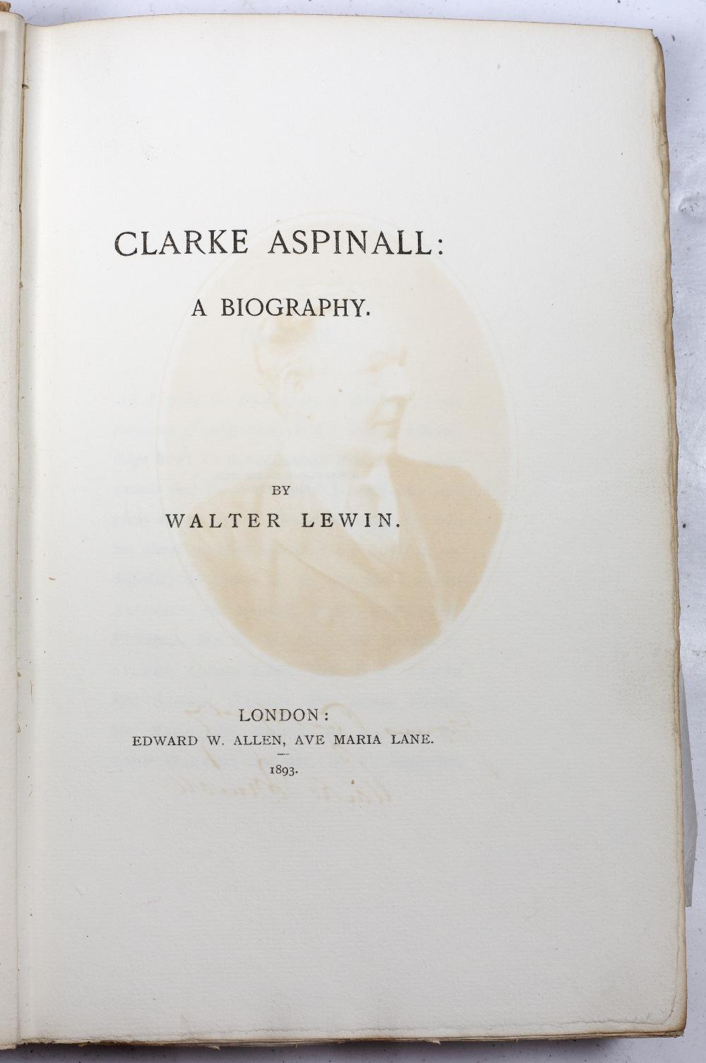 BEBINGTON, CHESHIRE INTEREST:- LEWIN, Walter, 'Clarke Aspinall, A Biography', Allen, London 1893. - Image 4 of 4