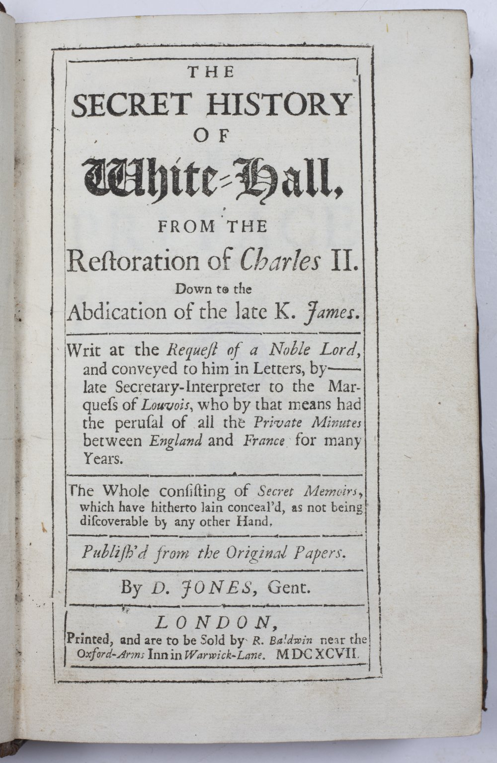 JONES, D, 'The Secret History of White-Hall from the Restoration of Charles II down to the