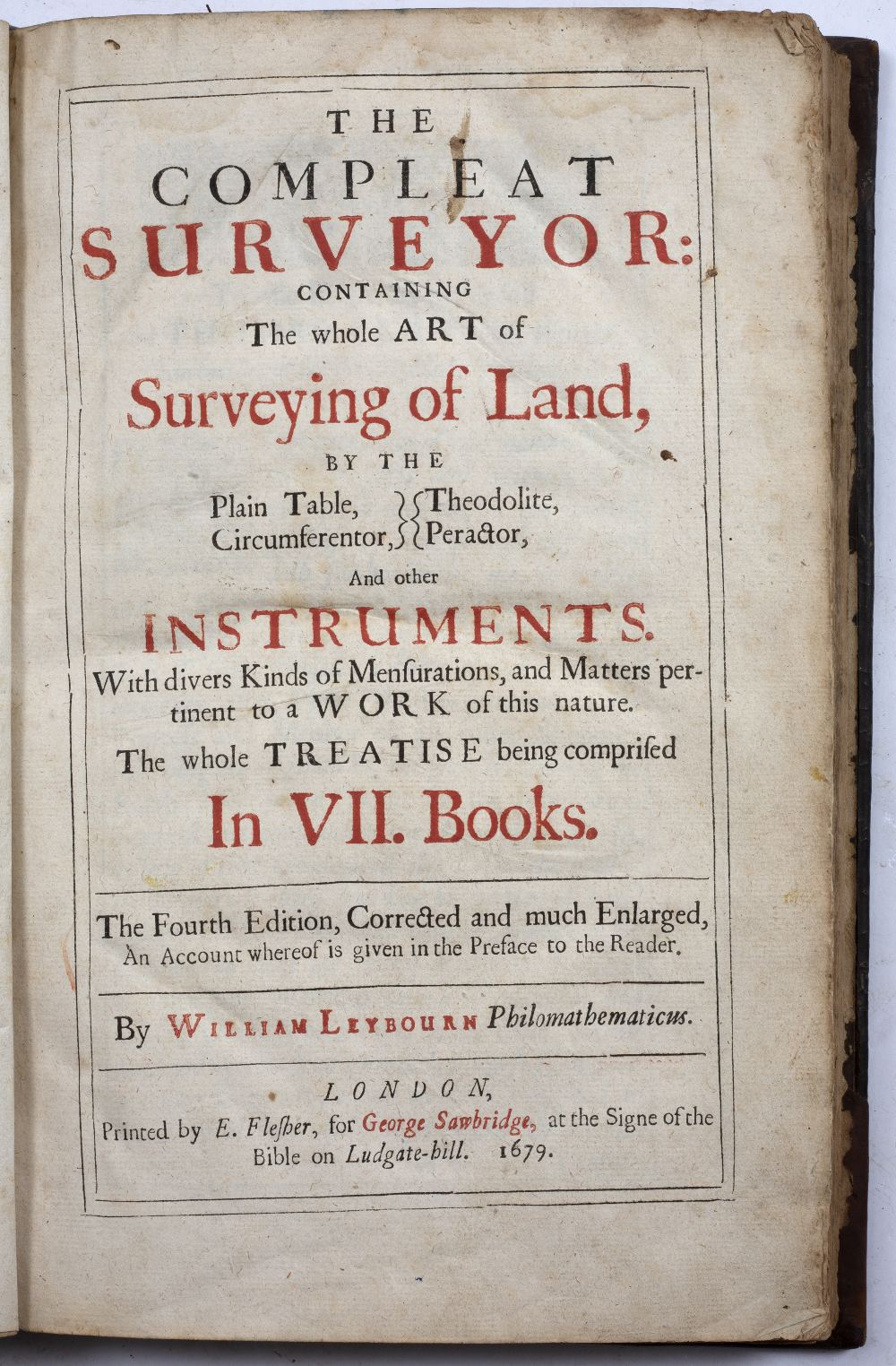 LEYBOURN, William, Philomathematicus, 'The Compleat Surveyor'. Seven books in one volume, numerous
