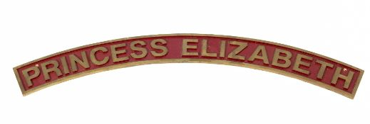 A cast brass locomotive name plate 'Princess Elizabeth', 117cm wide Condition report: In good