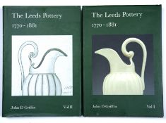 Griffin (John D) The Leeds Pottery (1770-1881) Leeds Art Collection Fund 2005. 2 Vols. Fo. d/ws (2)