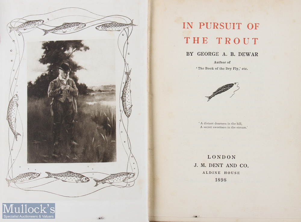 """Dewar, George A. B. – """"In Pursuit of the Trout"""" 1898 1st edition, published by J. M. Dent & Co, in - Image 2 of 2"""