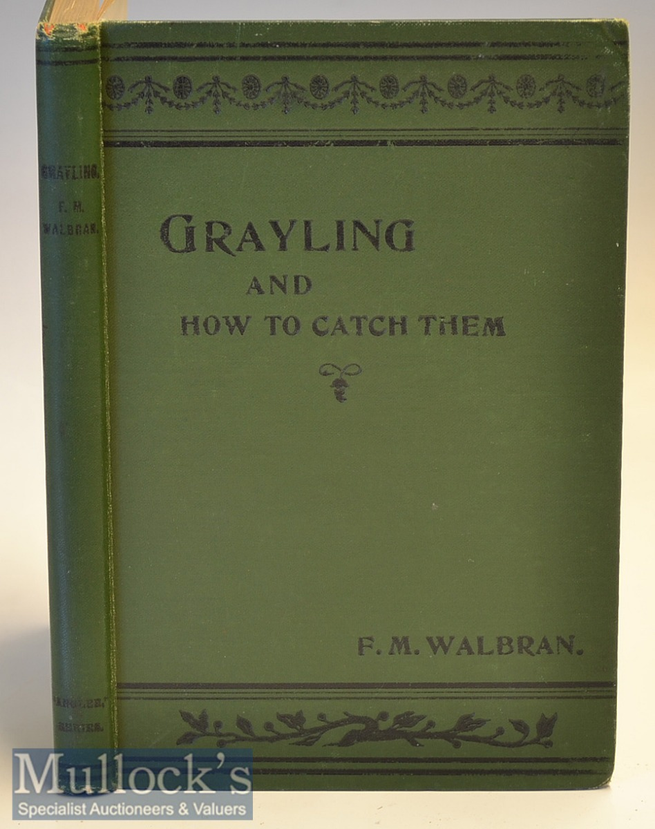 """Fishing Book - Walbran, Francis M - """"Grayling and How to Catch Them and Recollections of A"""