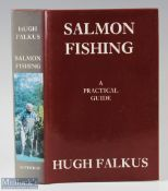 """Falkus, Hugh – """"Salmon Fishing a Practical Guide"""" 1984 1st edition, with 9 colour plates, photos and"""