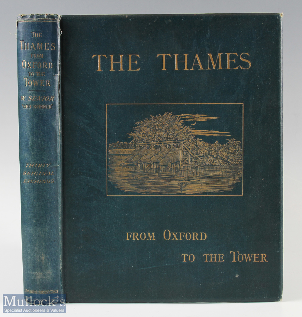"""Senior, William (Red Spinner) – """"The Thames from Oxford to the Tower"""" 1891 limited edition of 350,"""