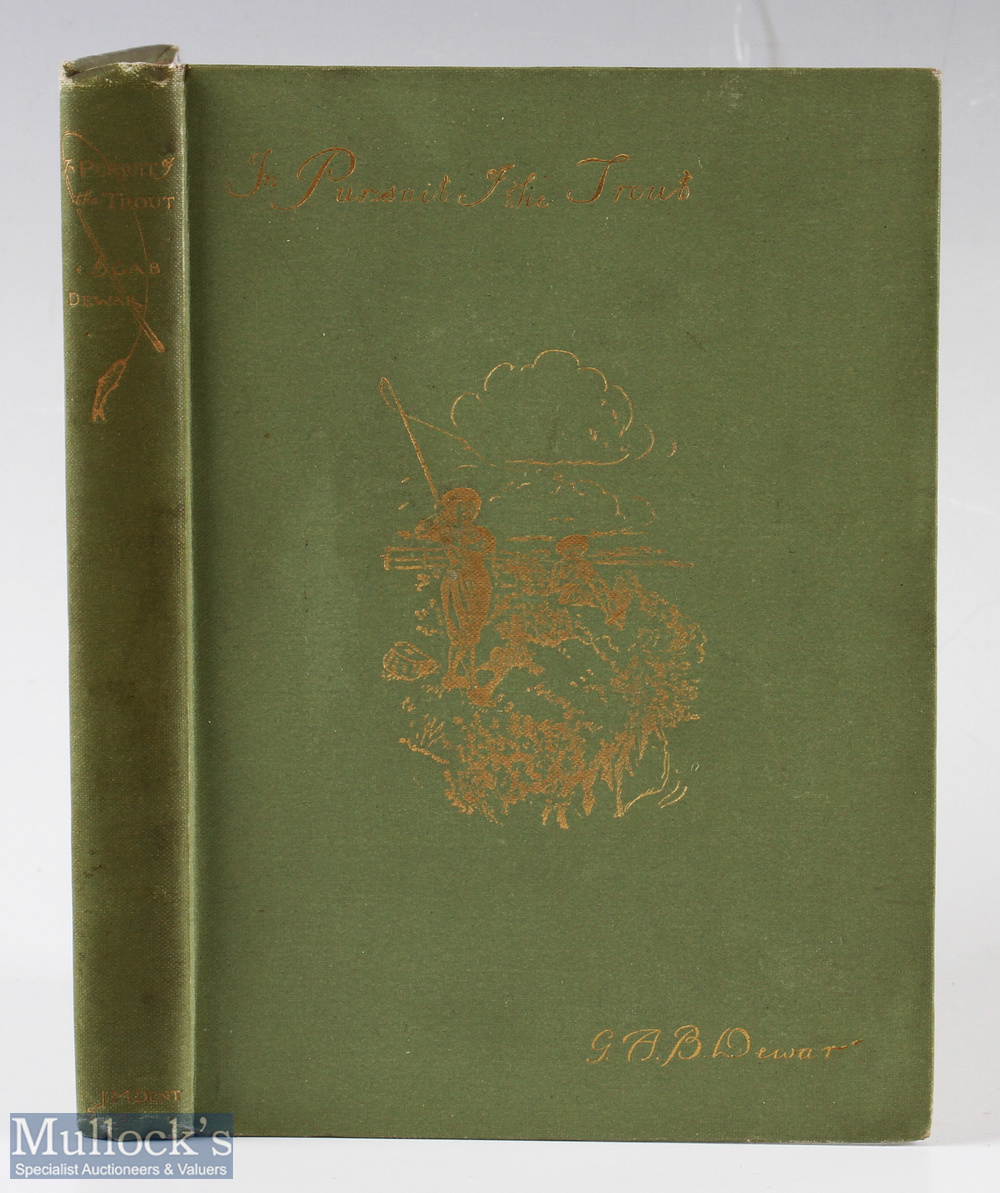 """Dewar, George A. B. – """"In Pursuit of the Trout"""" 1898 1st edition, published by J. M. Dent & Co, in"""