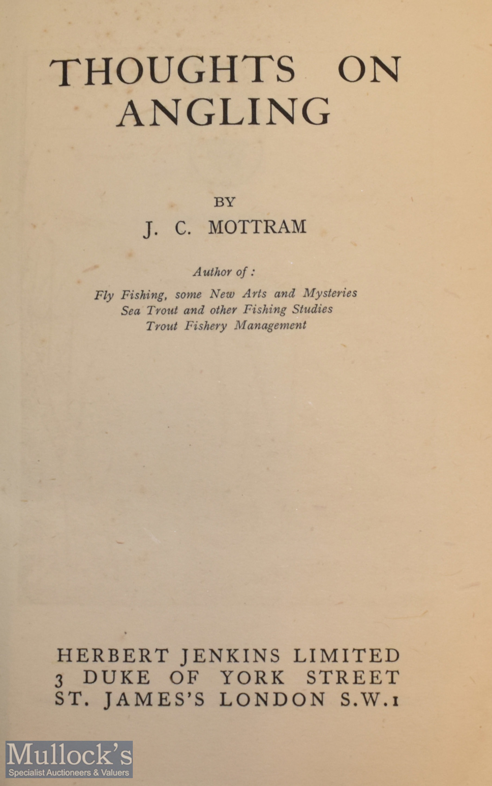 """Mottram, J. C. – """"Thoughts on Angling"""" 1st edition, published by Herbert Jenkins, London, - Image 2 of 2"""
