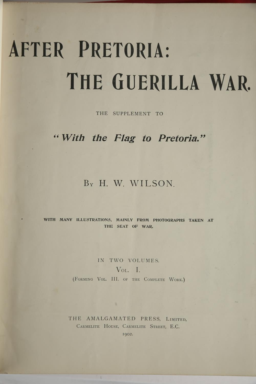 Wilson, HW. With the Flag to Pretoria: A History of The Boer War of 1899-1900. Harmsworth - Image 2 of 3