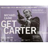 "Cinema poster. Get Carter, R-1999, MGM, British quad poster, 40"" x 30"" (76 x 102cm) rolled."