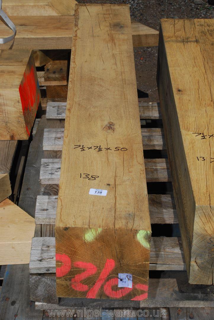 Piece of oak 7 1/2'' square x 50'' long.