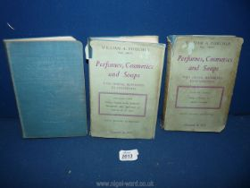 Three volumes of 'Perfumes, Cosmetics and Soaps' with special reference to cosmetics by W,