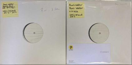 PAUL WELLER - 2017 WHITE LABEL TEST PRESSING LPs (UMC/ISLAND)