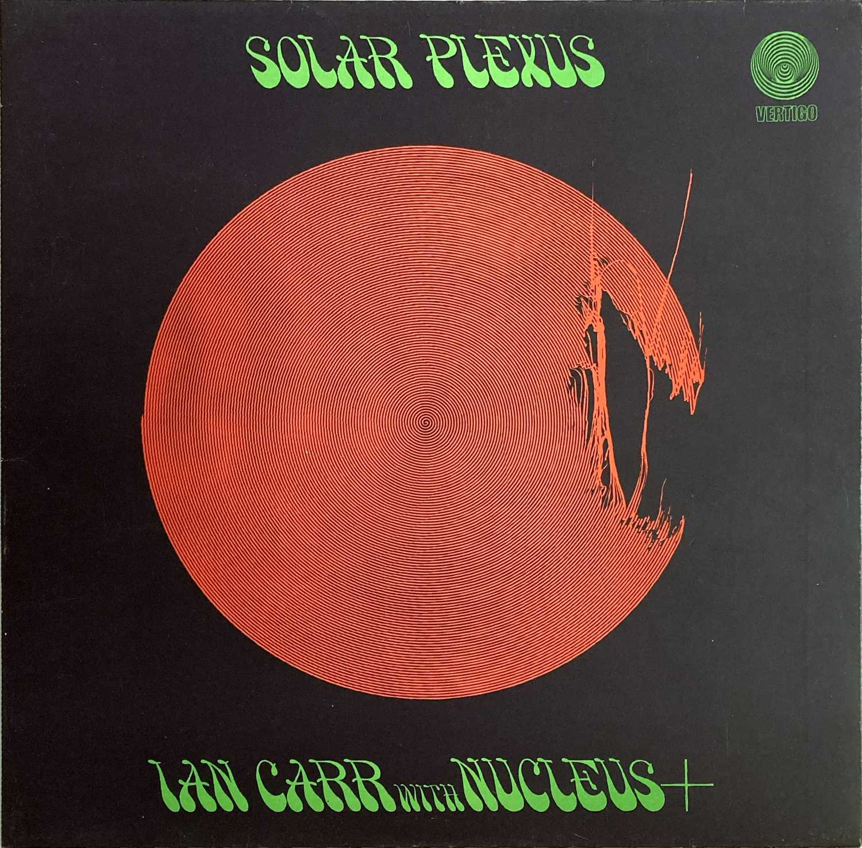 IAN CARR WITH NUCLEUS - SOLAR PLEXUS LP (ORIGINAL UK VERTIGO SWIRL PRESSING - 6360 039)