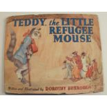 Teddy, the little Refugee Mouse, written and illustrated by Dorothy M L Burroughes, published by