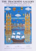 A Brian Pollard poster 'The Trackside Gallery Exhibition' 2003, Mayflower at Tower Bridge, signed,