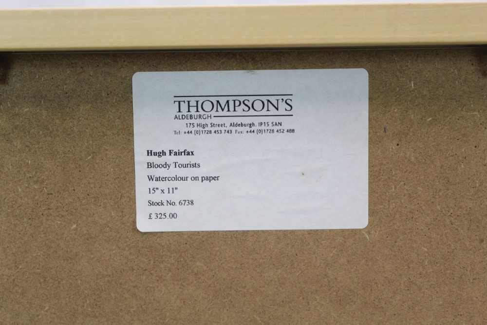 Hugh Fairfax watercolour - Bloody Tourists, signed, dated '03, in glazed frame Provenance: Thompso - Image 8 of 9