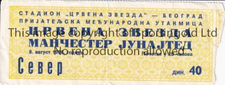 RED STAR BELGRADE V MANCHESTER UNITED 1976 Ticket for the Friendly in Belgrade 8/8/1976. Good