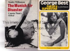 MANCHESTER UNITED / GEORGE BEST Two books: Hardback with dust jacket, The Munich Air Disaster by