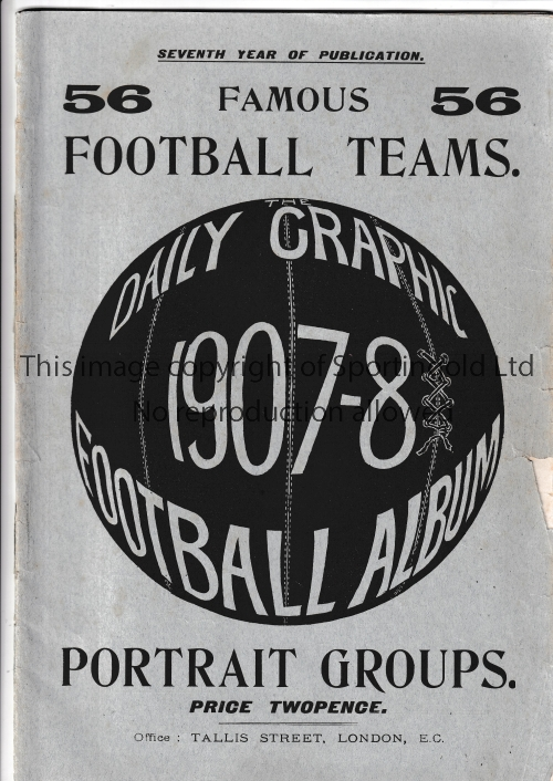 DAILY GRAPHIC FOOTBALL ALBUM 1907-8 Thirty two page magazine with 56 team groups including