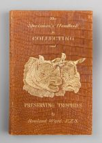 ROWLAND WARD, 'THE SPORTSMAN'S HANDBOOK TO COLLECTING AND PRESERVING TROPHIES'. Publication date: