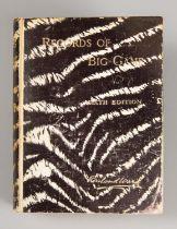 ROWLAND WARD, RECORDS OF BIG GAME SIXTH EDITION. Scarce edition, hardback with Tiger skin