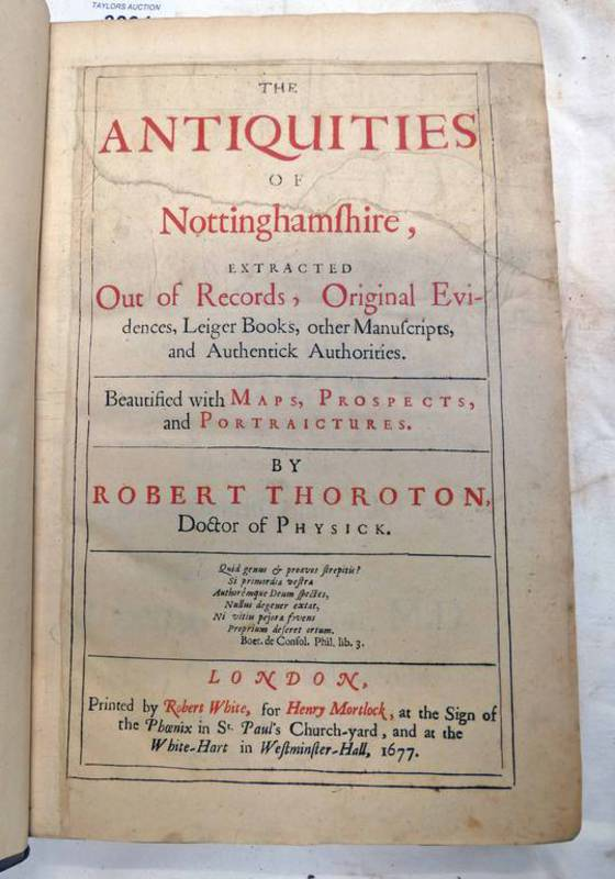 THE ANTIQUITIES OF NOTTINGHAMSHIRE, EXTRACTED OUT OF RECORDS, ORIGINAL EVIDENCES, LEIGER BOOKS,