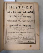 THE HISTORY OF THE LIVES AND REIGNS OF THE KINGS OF SCOTLAND FROM FERGUS THE FIRST KING,