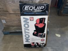 7 X EQUIP MOTION CHILD CAR SEATS (SOME BOXES MAY BE DAMAGED