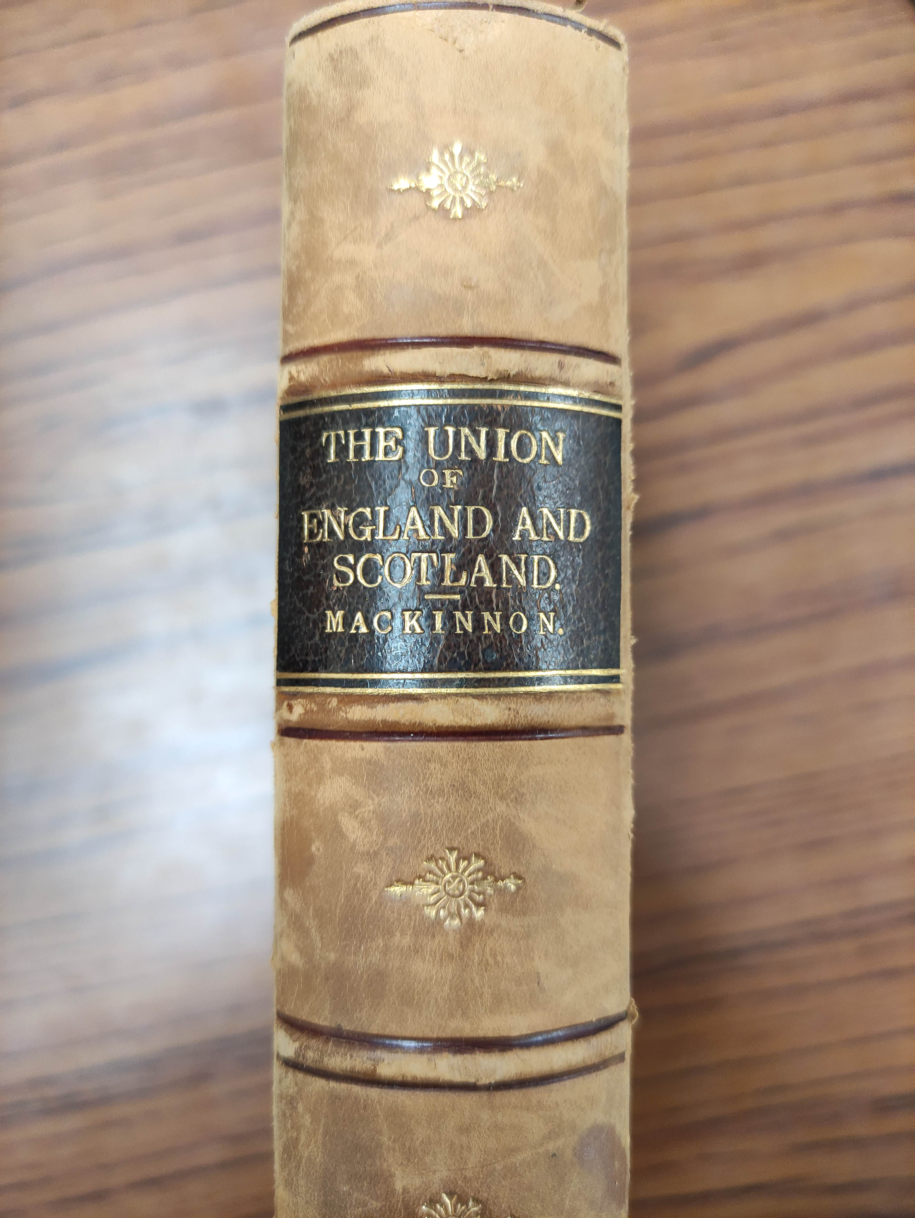 MACKINNON JAMES.The Union of England & Scotland. Half calf. 1896; also 9 others re. Scottish - Image 5 of 8