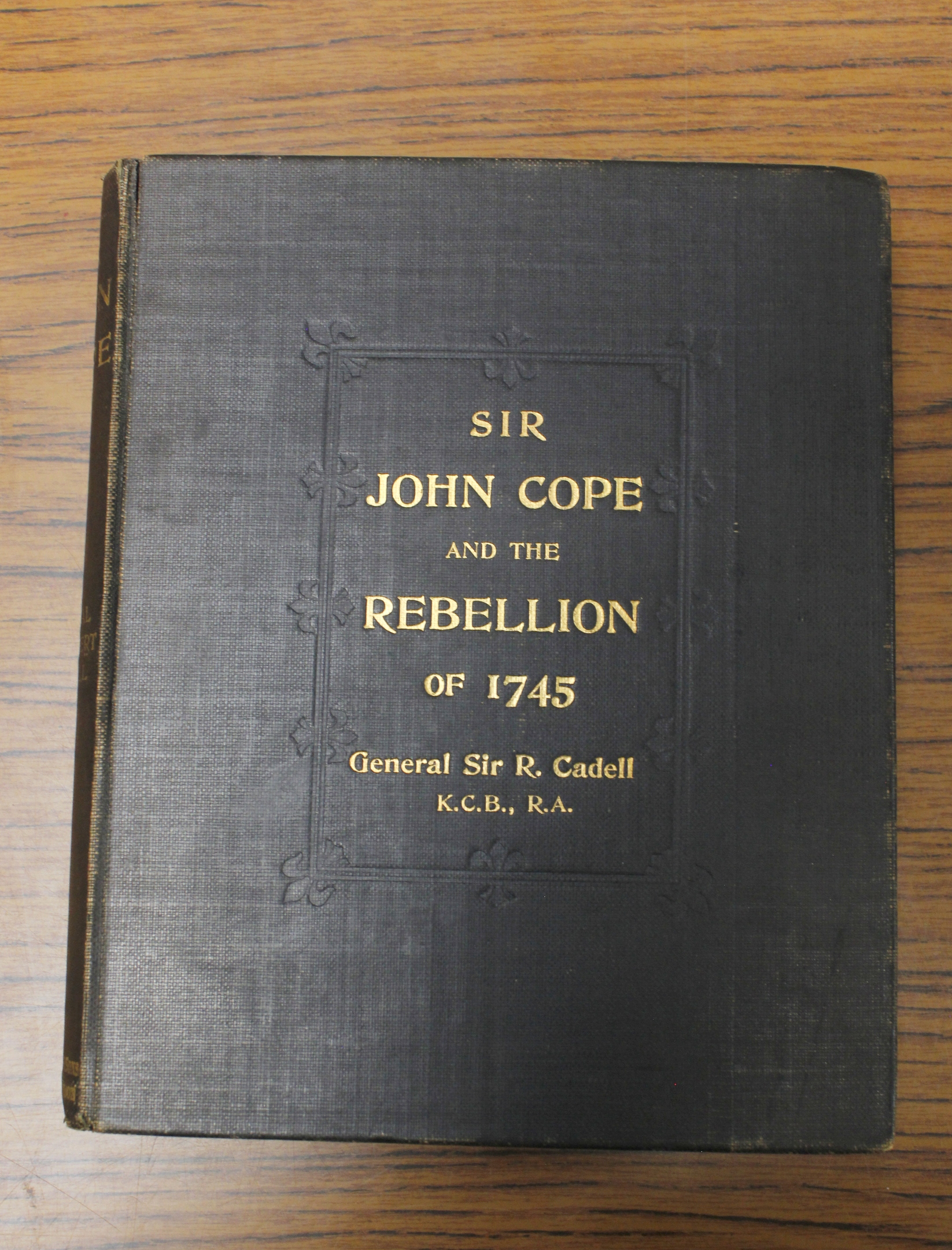 CADELL SIR ROBERT.Sir John Cope & the Rebellion of 1745. Map in pocket. Small quarto. Worn orig. - Image 2 of 4
