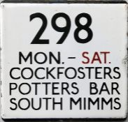 London Transport bus stop enamel E-PLATE for route 298 Mon-Sat and destinated Cockfosters, Potters