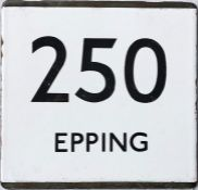 London Transport bus stop enamel E-PLATE for route 250 destinated Epping. Location unknown but