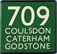 London Transport coach stop enamel E-PLATE for Green Line route 709 destinated Coulsdon, Caterham,