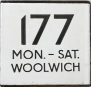 London Transport bus stop enamel E-PLATE for route 177 Mon-Sat destinated Woolwich. We haven't