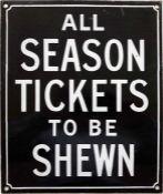 South-Eastern & Chatham Railway (SECR) ENAMEL SIGN 'All Season Tickets to be Shewn'. An unusually
