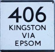 London Transport bus stop enamel E-PLATE for route 406 destinated Kingston via Epsom. Probably