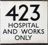 London Transport bus stop enamel E-PLATE for route 423 'Hospital & Works Only'. Probably one of a