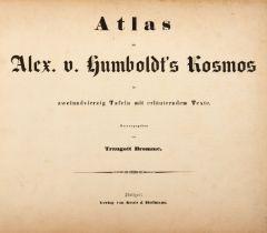 A. v. Humboldt, Kosmos. Bde. 1-4 in 2 Bdn. und 1 Atlasband, zus. 3 Bde. Stuttgart 1851-89.