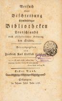 F. K.G. Hirsching, Beschreibung sehenswürdiger Bibliotheken. 4 Bde in 9 Lieferungen. Erlangen 1786-9