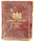 The 1902 Garrison Artillery Training Manual Vol III. P&P Group 1 (£14+VAT for the first lot and £1+
