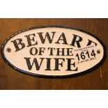 Cast iron Beware of The Wife sign, L: 17 cm. P&P Group 1 (£14+VAT for the first lot and £1+VAT for