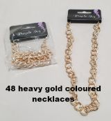 48 heavy gold coloured necklaces all individually in retail packs. rrp £4.99 each